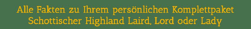 Alle Fakten zu Ihrem persönlichen Komplettpaket Schottischer Highland Laird und Highland Lady